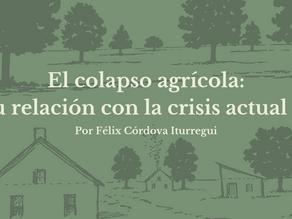 El colapso agrícola: su relación con la crisis actual (I)