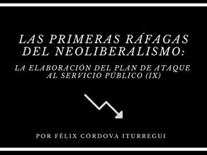 """""""Las primeras ráfagas del neoliberalismo:la elaboración del plan de ataque al servicio público (IX)"""