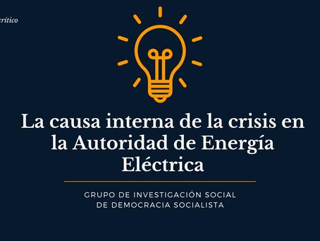 La causa interna de la crisis en la Autoridad de Energía Eléctrica
