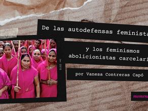 De las autodefensas feministas y los feminismos abolicionistas carcelarios