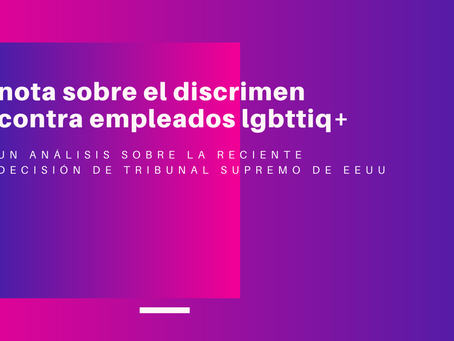 Nota sobre el discrimen contra empleados lgbttiq+