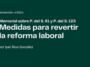 Memorial sobre P. del S. 91 y P. del S. 123. Medidas para revertir la reforma laboral.