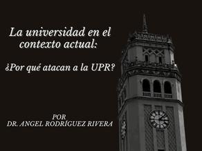 La universidad en el contexto actual: ¿Por qué atacan a la UPR?