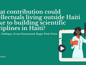 What contribution could intellectuals  make to building scientific disciplines in Haiti?