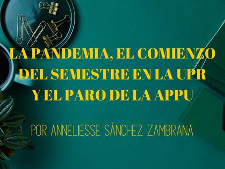 La pandemia, el comienzo del semestre en la UPR y el paro de la APPU
