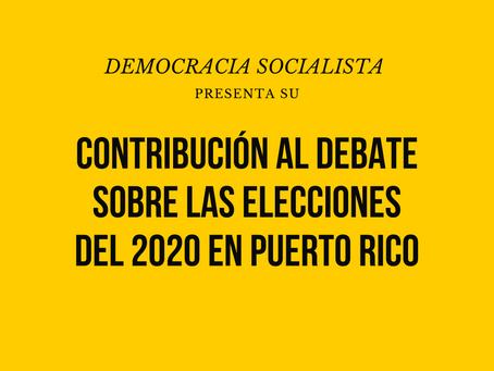 Contribución al debate sobre las elecciones del 2020 en Puerto Rico