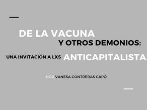 De la vacuna y otros demonios: una invitación a lxs anticapitalistas