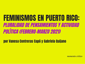 Feminismos en Puerto Rico: pluralidad de pensamientos y actividad política (febrero-marzo 2021)