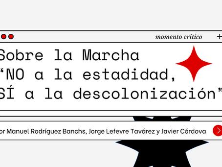 """Sobre la Marcha """"NO a la estadidad, SÍ a la descolonización"""""""