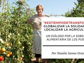 """""""#EsTiempoDeTransformar: Globalizar la solidaridad, localizar la agricultura"""""""