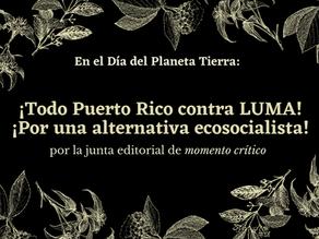 En el Día del Planeta Tierra: ¡Todo Puerto Rico contra LUMA! ¡Por una alternativa ecosocialista!