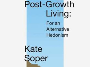 "Progreso y crecimiento no son sinónimos. Reseña de ""Post-Growth Living. For an Alternative Hedonism"""