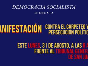 Democracia Socialista se une a manifestación en contra del carpeteo y la persecución política