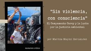 """""""Sin violencia, con consciencia"""". El Campamento Carey y la lucha por la justicia ambiental"""