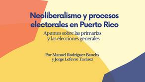 Neoliberalismo y procesos electorales en Puerto Rico