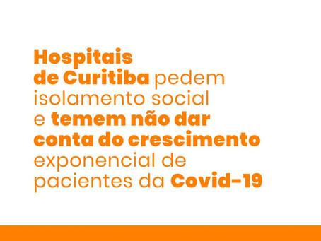 Hospitais de Curitiba temem não dar conta crescimento exponencial de pacientes da Covid-19