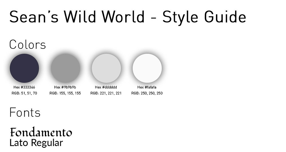 style guide - colors: dark grey #333346, med grey, #9b9b9b, light grey #dddddd, white #fafafa, with fonts, Fondamento for headings and Lato Regular for body text
