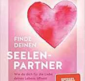 Buchvorstellung: Finde deinen Seelenpartner: Wie du dich für die Liebe deines Lebens öffnest.