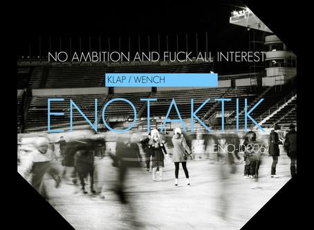Enotaktik 006 - N.A.A.F.I. - Klap / Wench out now!
