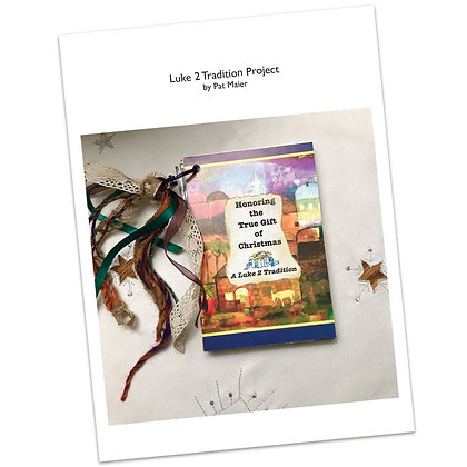 Luke 2 Tradition Project by Pat Maier