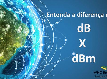 Você sabe a diferença entre dB x dBm? Entenda agora