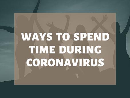 Fun ways to spend time during Coronavirus days