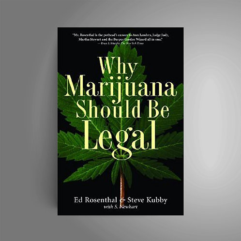 Why Marijuana should be Legal by Ed Rosenthal