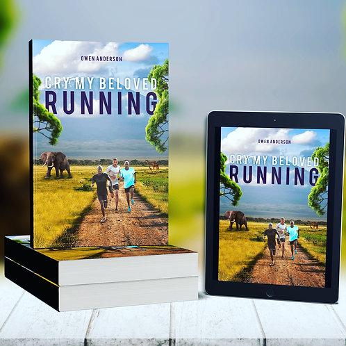 Cry My Beloved Running (an ebook)