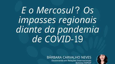 E o Mercosul? Os impasses regionais diante da pandemia de COVID-19