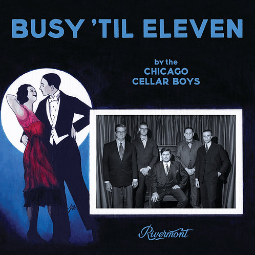 Chicago Cellar Boys - Busy 'til Eleven CD