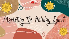 Marketing the Holiday Spirit