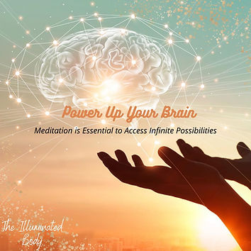 Powe up your brain, meditation is essential to access infinite possibilities.