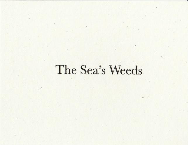 The Sea's Weeds