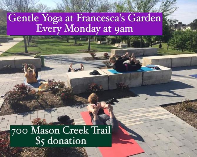 Gentle Yoga at Francesca's Garden - Mondays!