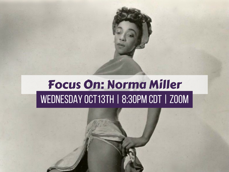 Focus On: Norma Miller Wednesday 10-13-21