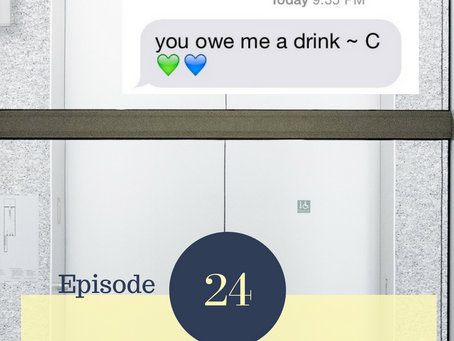 Episode 24 ~ You Owe Me a Drink
