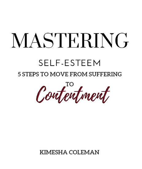 Mastering Self Esteem: 5 Steps to Move from Suffering to Contentment eBook
