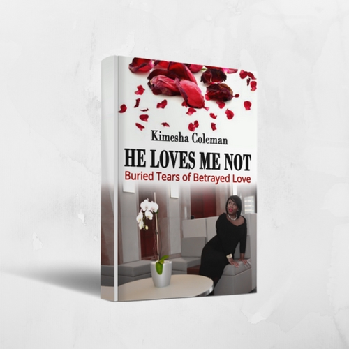 He Loves Me Not by Kimesha Coleman