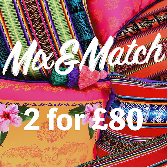 MIX & MATCH 2 for £80