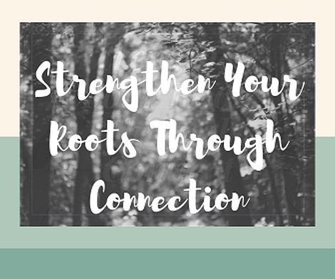 Strengthen Your Roots Through Connect_ed
