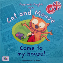 CAT AND MOUSE Come to my house !