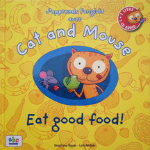 CAT AND MOUSE Eat good food !