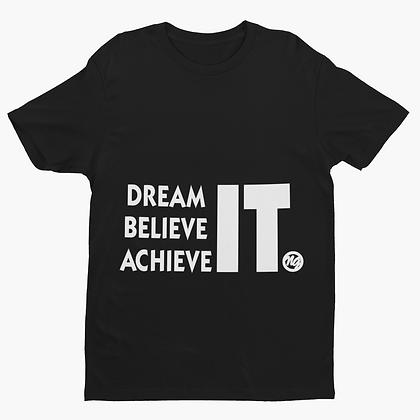 Dream Believe Achieve IT T-Shirt