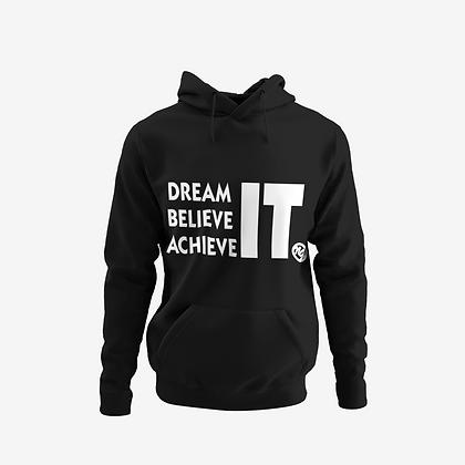 Dream Believe Achieve IT Hoodie