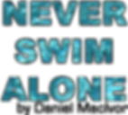 Never Swim Alone.png