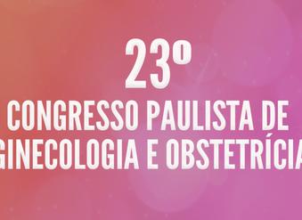 23º CONGRESSO PAULISTA DE OBSTETRÍCIA E GINECOLOGIA