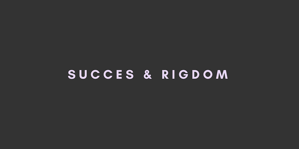Succes & Rigdom