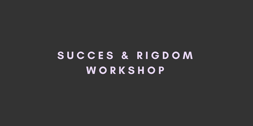 Succes & Rigdom Workshop