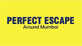 Perfect Escape Around Mumbai.jpg