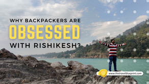 Why Backpackers Are Obsessed With Rishikesh?